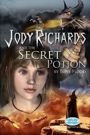 Jody Richards and the Secret Potion - Tony Flood childrens adventure books