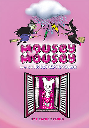 Mousey Mousey and the Witches' Spells - Heather Flood
